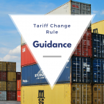 Tariff Change Rule Guidance with containers in the background
