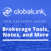 GlobalLink: New Features Added. Brokerage Tools, Notes, and More