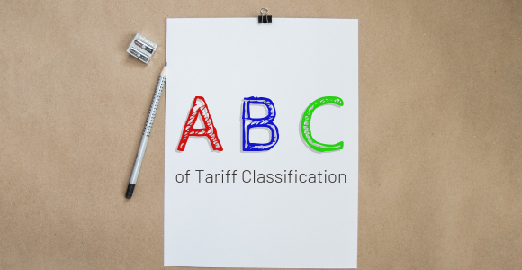 The ABC's of Tariff Classification