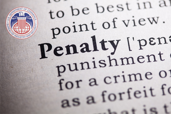Bureau of Industry and Security Revises Penalty Guidelines