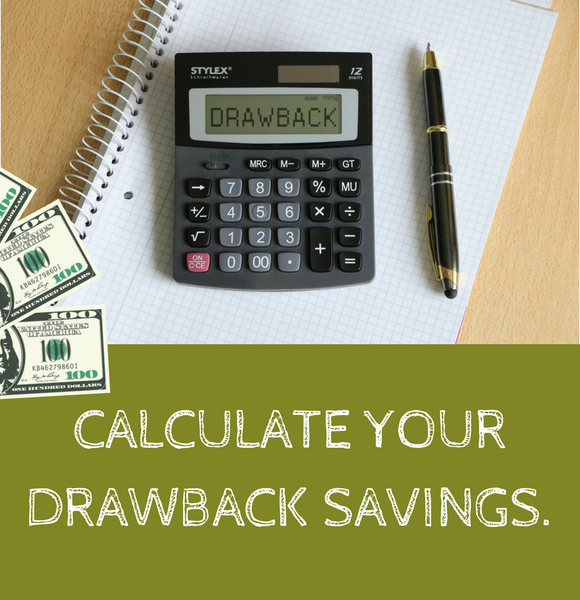 Calculator with drawback on the screen and below states calculate your drawback savings