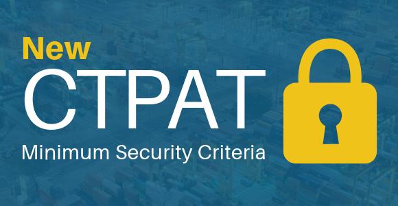 New Minimum Security Criteria in CTPAT Portal
